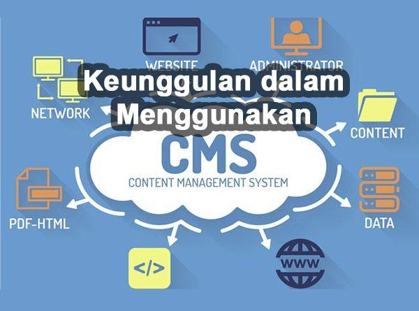 Keunggulan dalam Menggunakan CMS